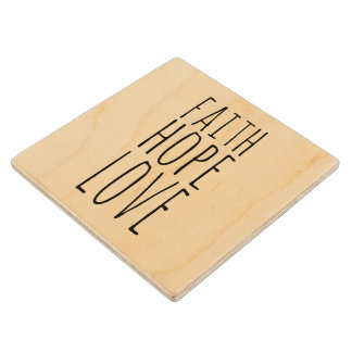 Faith Hope Love Wood Coaster