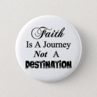 Faith is a Journey, Not a Destination Christian 6 Cm Round Badge