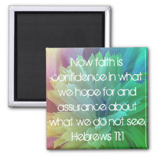 Faith is bible verse Hebrews 11:1 Square Magnet