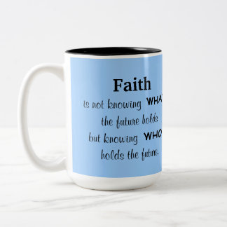 Faith is knowing who holds the future Two-Tone mug