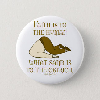 Faith is Sand 6 Cm Round Badge