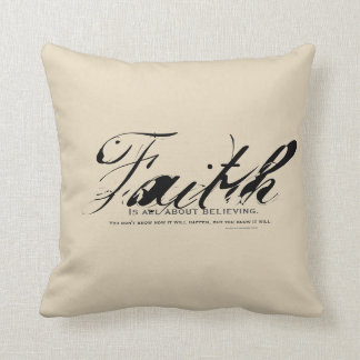 Faith, it's all about believing decor pillow. cushion