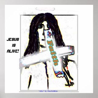 """""""Faith"""" Jesus Is Alive! -Poster 24x24"""