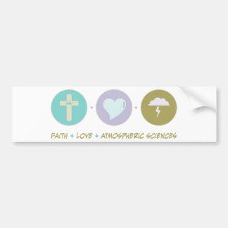 Faith Love Atmospheric Sciences Bumper Stickers