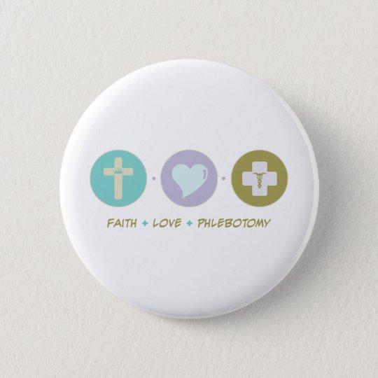 Faith Love Phlebotomy 6 Cm Round Badge