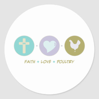 Faith Love Poultry Round Stickers