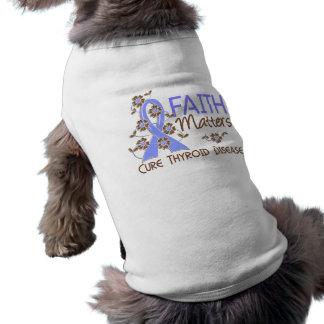 Faith Matters 3 Thyroid Disease Dog Tshirt