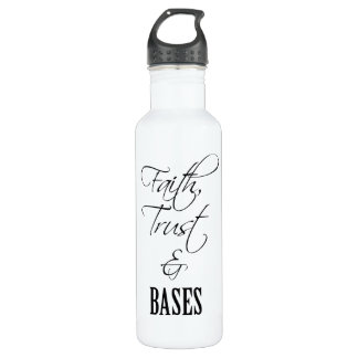 Faith, Trust, and Bases Cheer Water Bottle 710 Ml Water Bottle