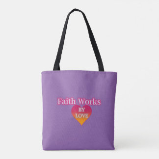 Faith Works By Love Tote Bag