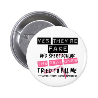 Fake and Spectacular - Real Ones Tried To Kill Me 6 Cm Round Badge