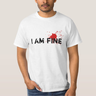 "Fake Blood Stain Gag T-shirt ""I Am Fine"""