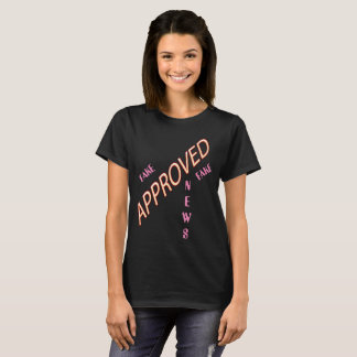 FAKE FAKE NEWS APPROVED NEON SEXY T-Shirt
