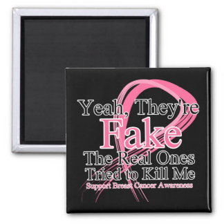 Fake - Real Ones Tried to Kill Me - Breast Cancer Square Magnet