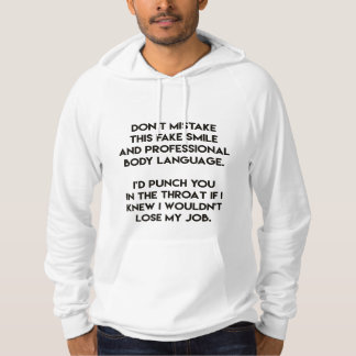 Fake smile - Funny, sarcastic quote Hoodie
