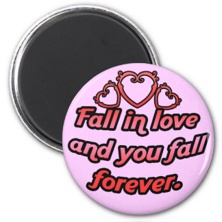 Fall in love and you fall forever. 6 cm round magnet
