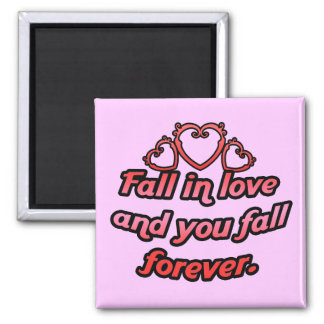 Fall in love and you fall forever. square magnet