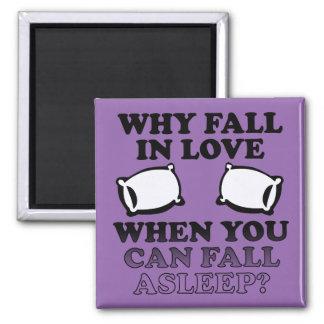 Fall In Love Asleep Funny Fridge Magnet