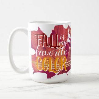 """Fall is My Favorite Color"" Mug Red and Yellow"