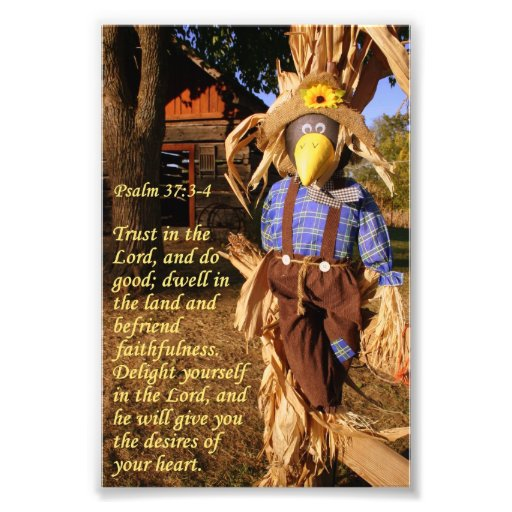 Fall Scarecrow with Psalm 37:3-4 Photographic Print