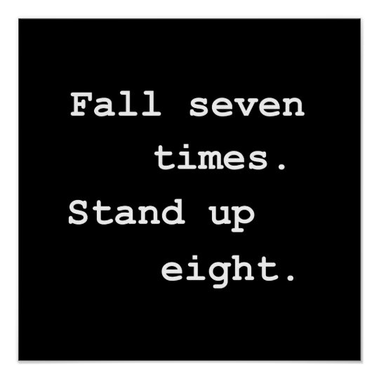 Fall Seven Times Stand Up Eight Poster