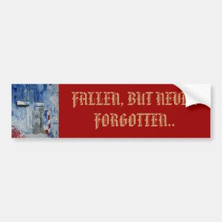 Fallen, But Never Forgotten Bumper Sticker