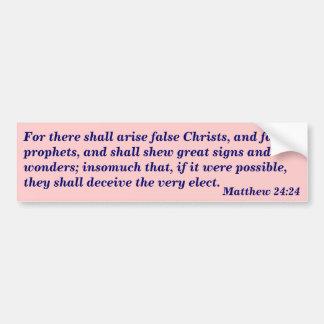 False Christs (Matthew 24:24) Bumper Stickers