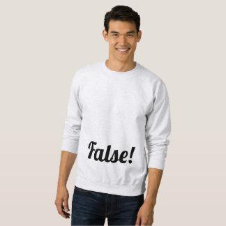 False! Classic Sweatshirt