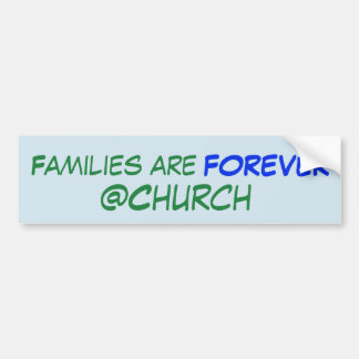Families are Forever @Church sticker