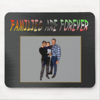 FAMILIES ARE FOREVER-MOUSEPAD