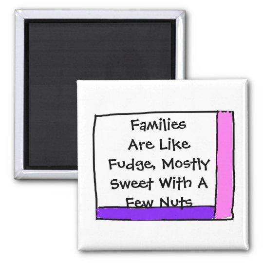 Families Are Like Fudge Magnet