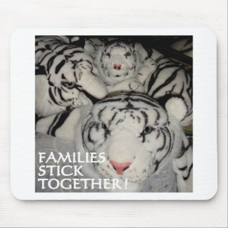 FAMILIES STICK TOGETHER TIGERS MOUSE PAD