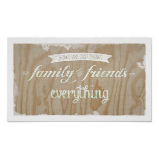 Family and Friends are Everything Posters