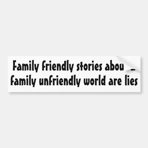 Family friendly stories about ... bumper stickers