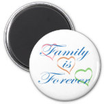 Family is Forever 6 Cm Round Magnet