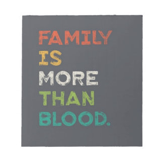 Family Is More Than Love Notepad
