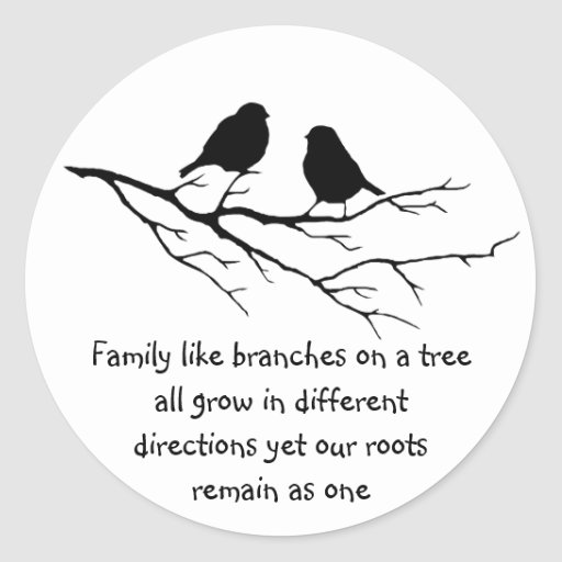 Family like branches on a tree Saying with Birds Round Sticker