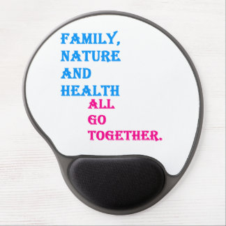 Family, Nature and Health all Go Together. Gel Mouse Pad