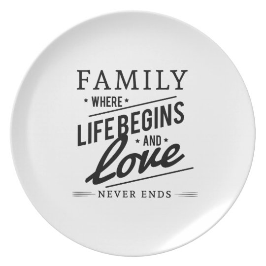 Family: Where Life Begins And Love Never Ends
