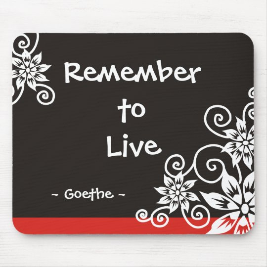 Famous 3 Word Quotes - Goethe quote Mouse Mat