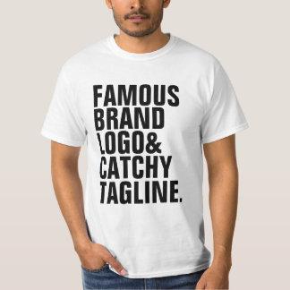 Famous Brand logo and headline Shirt