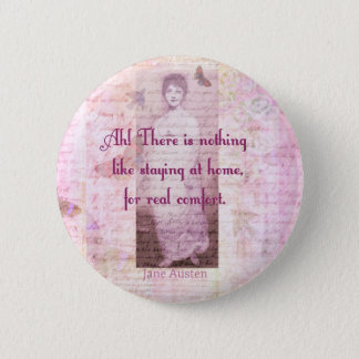 Famous Jane Austen quote about home sweet home 6 Cm Round Badge