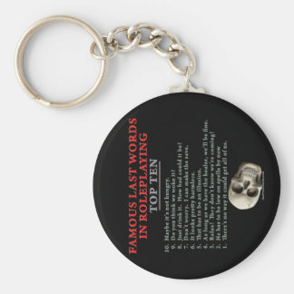 Famous Last Words in Roleplaying Top Ten Key Chains