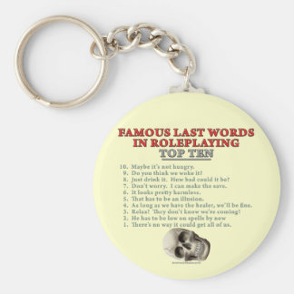 Famous Last Words in Roleplaying Top Ten Keychain