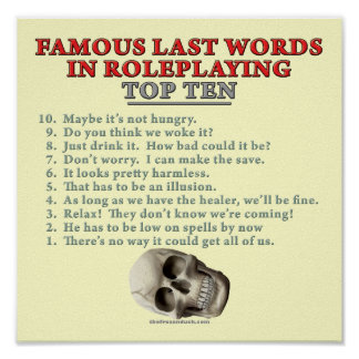 Famous Last Words in Roleplaying Top Ten Print