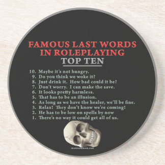 Famous Last Words in Roleplaying: Top Ten Sandstone Coaster