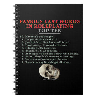 Famous Last Words in Roleplaying: Top Ten Spiral Notebook