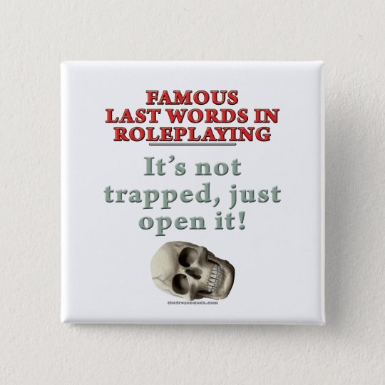Famous Last Words in Roleplaying: Trapped 15 Cm Square Badge