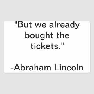 Famous Quote: Abraham Lincoln Rectangular Sticker