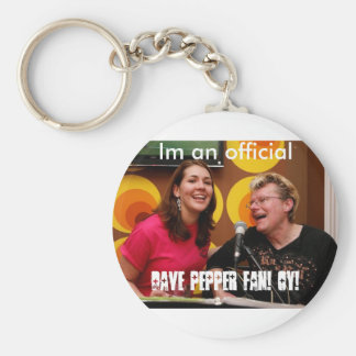 fan5, Im an official, Dave Pepper fan! OY! Key Ring
