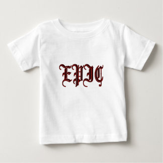 fancy font EPIC Baby T-Shirt
